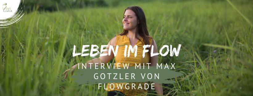 Leben im Flow: Interview mit Max Gotzler von Flowgrade