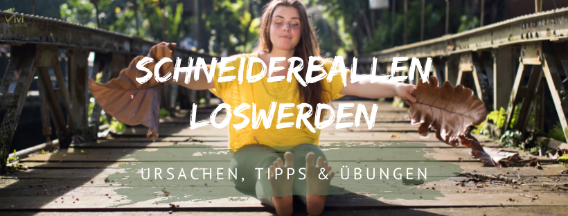 Schneiderballen – Ursachen, Tipps & Übungen